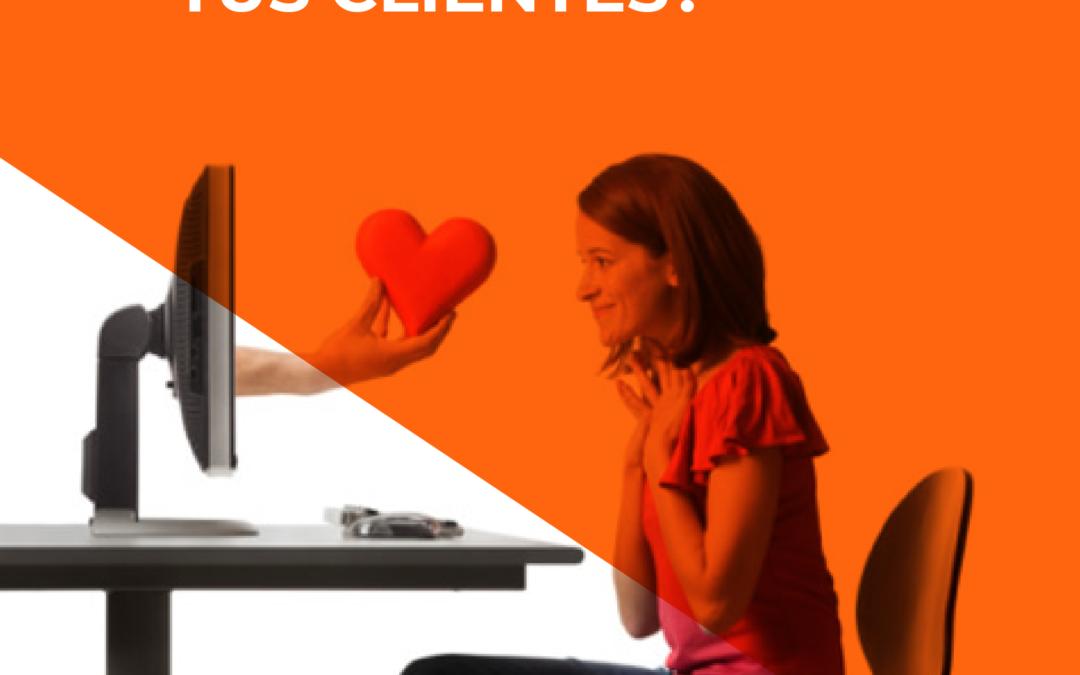 ¿Cómo enamorar a TUS CLIENTES?