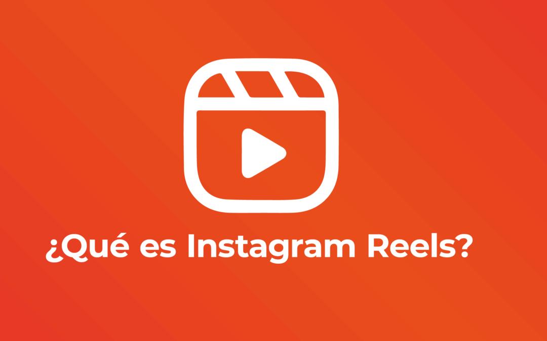 ¿Qué es Instagram Reels?