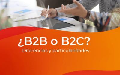 ¿B2B o B2C? ¿Cuál es la estrategia que mejor se adapta a vos?