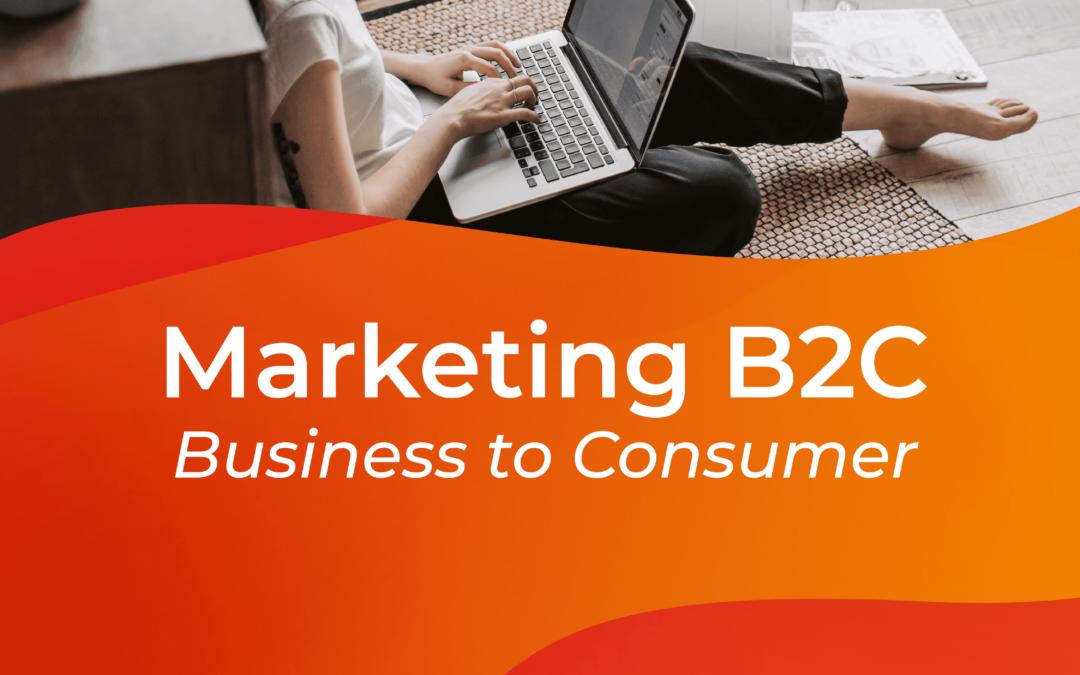 ¿Sabés de que trata el Marketing B2C?