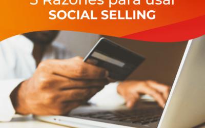 5 Razones para empezar a usar Social Selling.