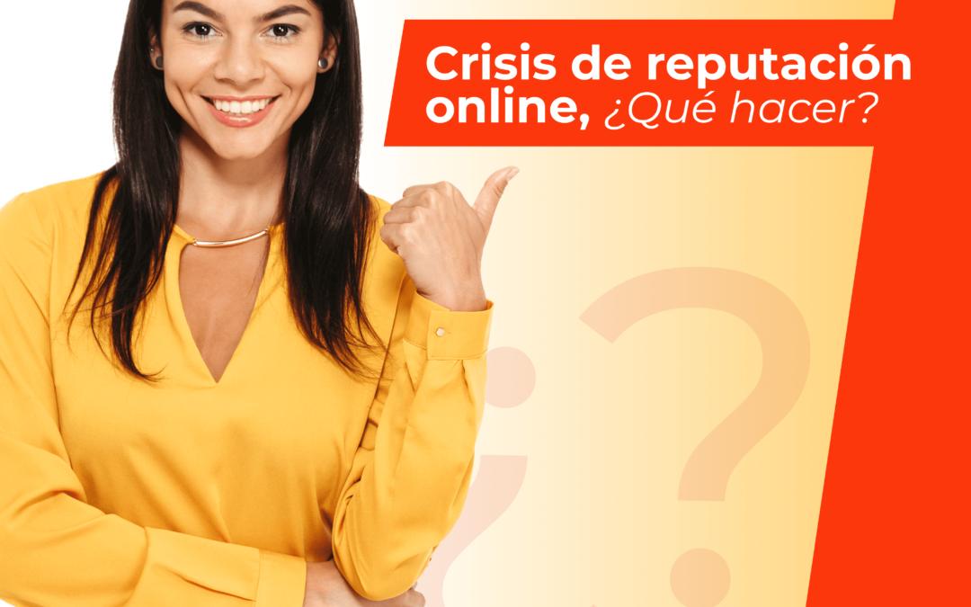 ¿Cómo preparar tu negocio ante una posible crisis de reputación online?
